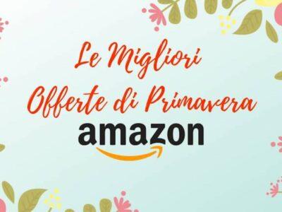 Le Offerte di Primavera di Amazon